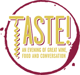 Taste! An Evening of Great Wine, Food and Conversation